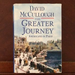 The Greater Journey: Americans in Paris hard cover